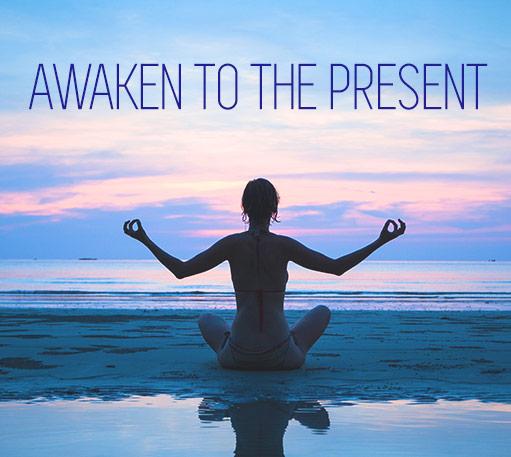 Awaken To The Present Meditation